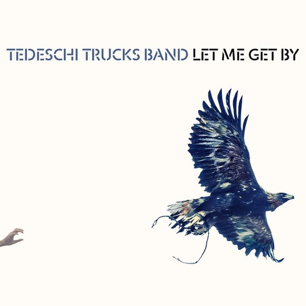 Tedeschi Trucks Band - 2016 - Let Me Get By (Deluxe Edition)